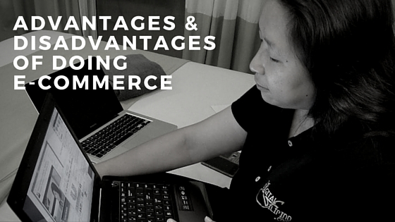 Advantages & Disadvantages of Doing E-Commerce