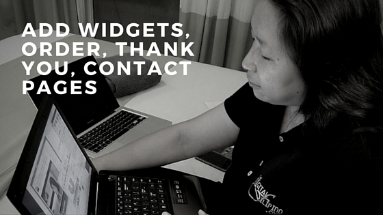 ADD WIDGETS, ORDER, THANK YOU, CONTACT PAGES