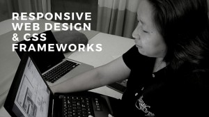 Responsive Web Design and CSS Frameworks
