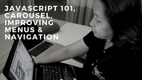 JavaScript 101, Carousel, Improving Menus & Navigation