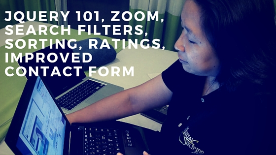 jQuery 101, Zoom, search filters, sorting, ratings, improved contact form