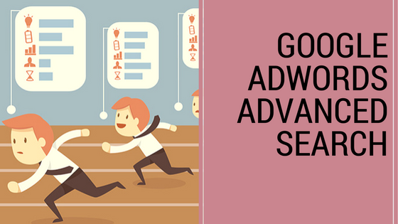google adwords advanced search